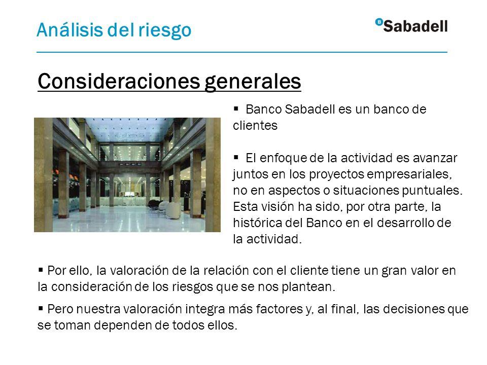 Banco Sabadell es un banco de clientes El enfoque de la actividad es avanzar juntos en los proyectos empresariales, no en aspectos o situaciones puntu