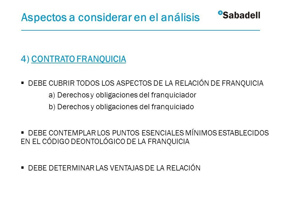 4) CONTRATO FRANQUICIA DEBE CUBRIR TODOS LOS ASPECTOS DE LA RELACIÓN DE FRANQUICIA a) Derechos y obligaciones del franquiciador b) Derechos y obligaci