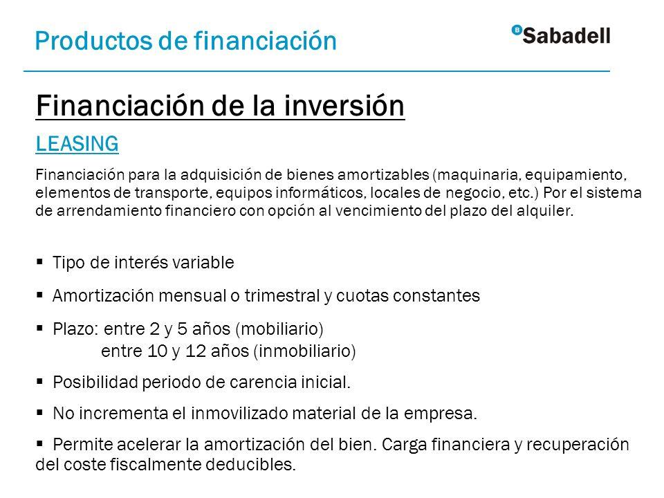 LEASING Financiación para la adquisición de bienes amortizables (maquinaria, equipamiento, elementos de transporte, equipos informáticos, locales de n