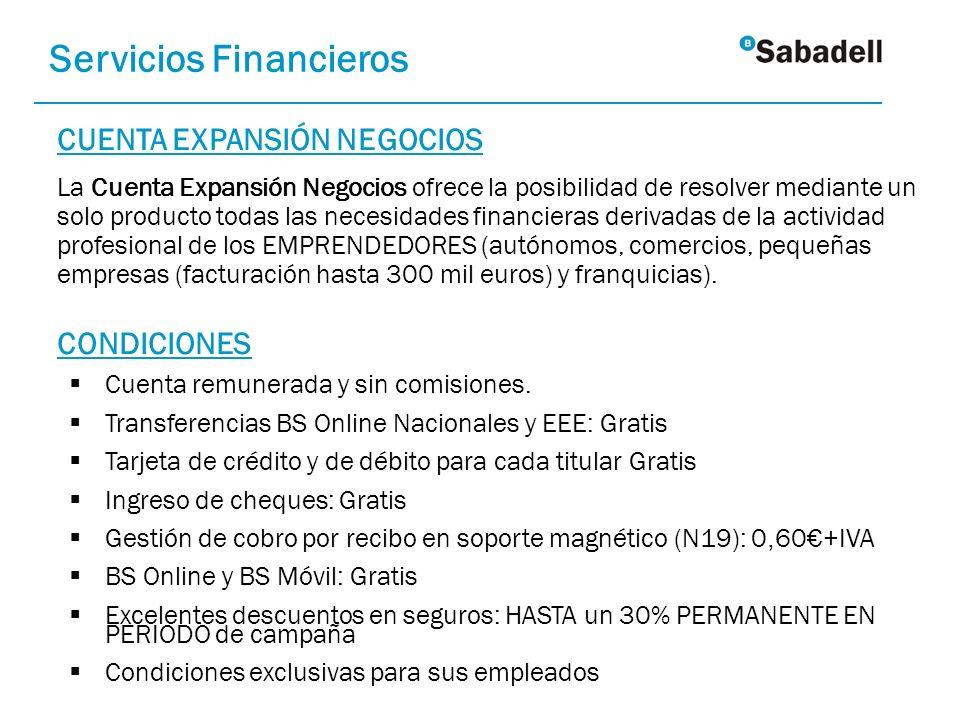 CUENTA EXPANSIÓN NEGOCIOS La Cuenta Expansión Negocios ofrece la posibilidad de resolver mediante un solo producto todas las necesidades financieras d
