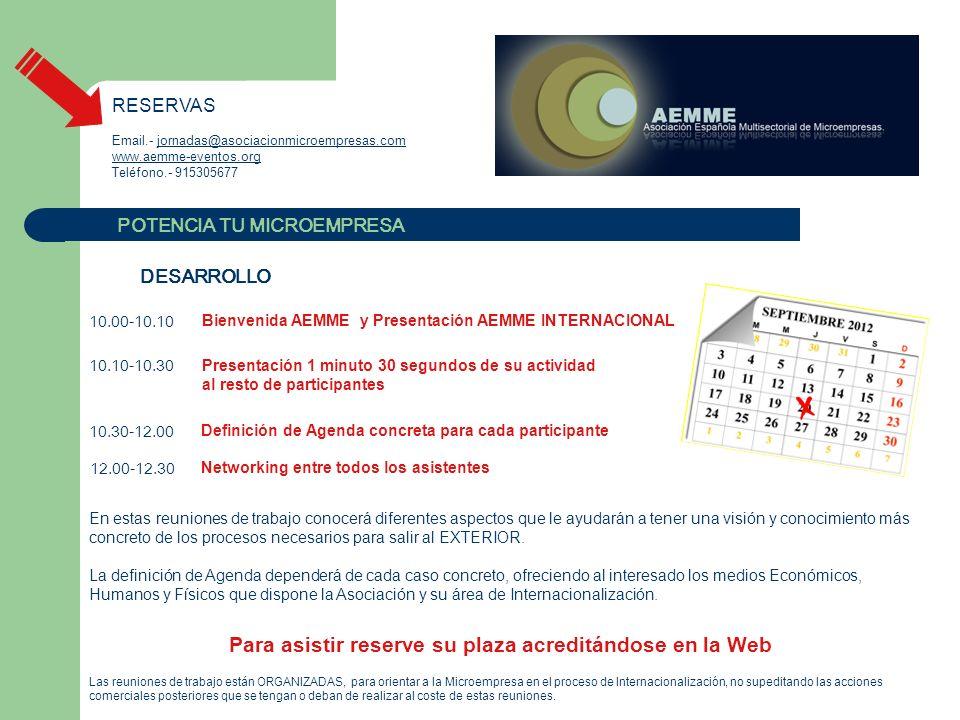 POTENCIA TU MICROEMPRESA RESERVAS Email.- jornadas@asociacionmicroempresas.comjornadas@asociacionmicroempresas.com www.aemme-eventos.org Teléfono.- 91