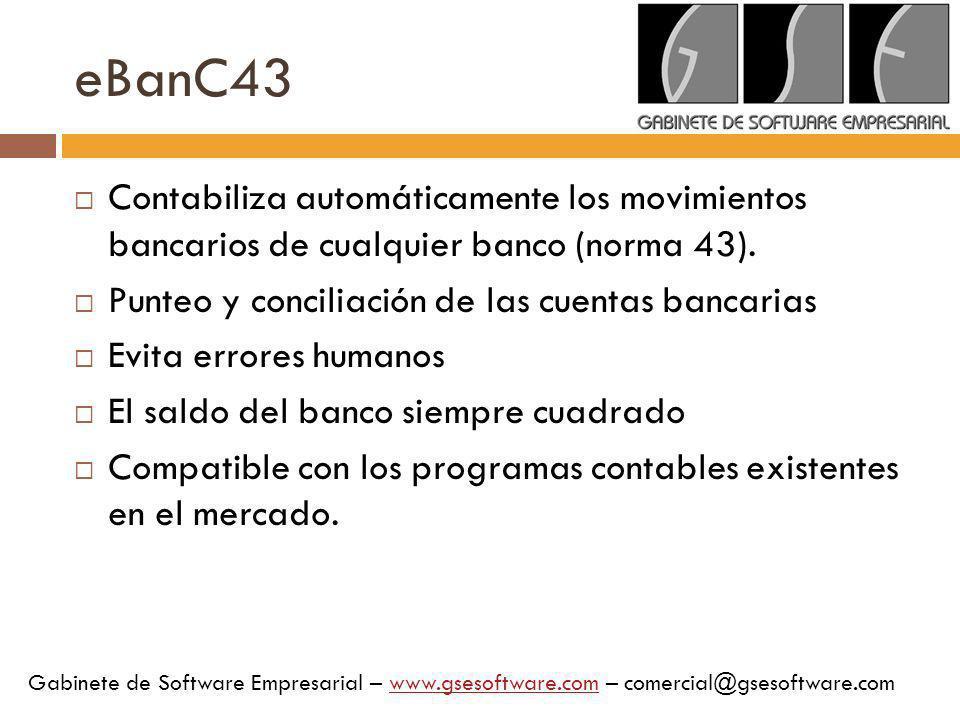 eBanC43 Contabiliza automáticamente los movimientos bancarios de cualquier banco (norma 43). Punteo y conciliación de las cuentas bancarias Evita erro