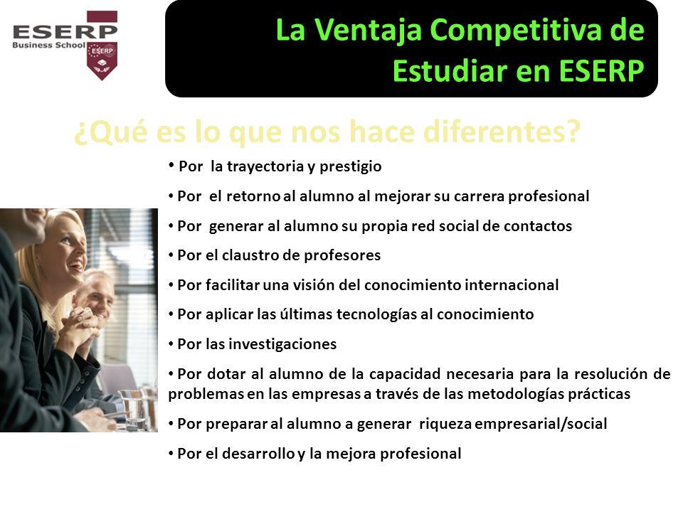 La Ventaja Competitiva de Estudiar en ESERP ¿Qué es lo que nos hace diferentes.