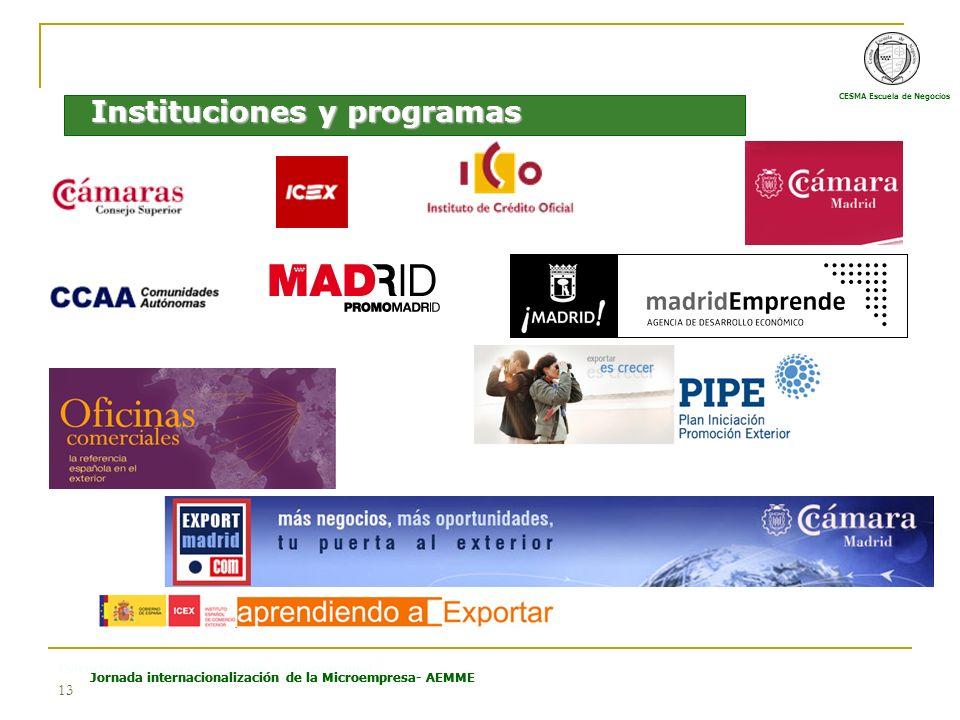 CESMA Escuela de Negocios Estructura Económica Española e Internacional Jornada internacionalización de la Microempresa- AEMME 13 Instituciones y prog