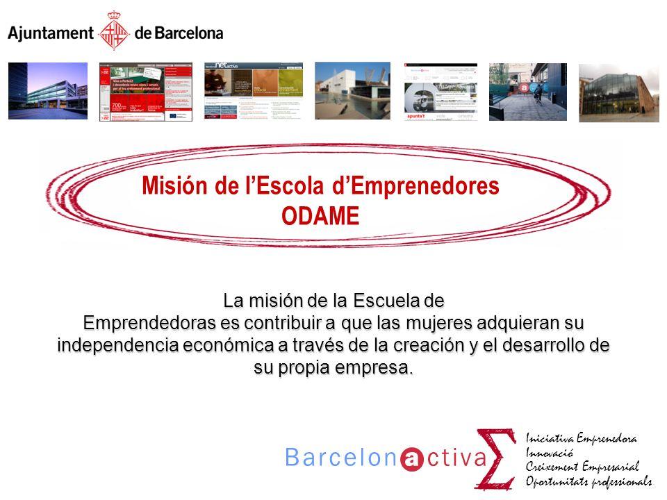 Iniciativa Emprenedora Innovació Creixement Empresarial Oportunitats professionals Misión de lEscola dEmprenedores ODAME La misión de la Escuela de Em