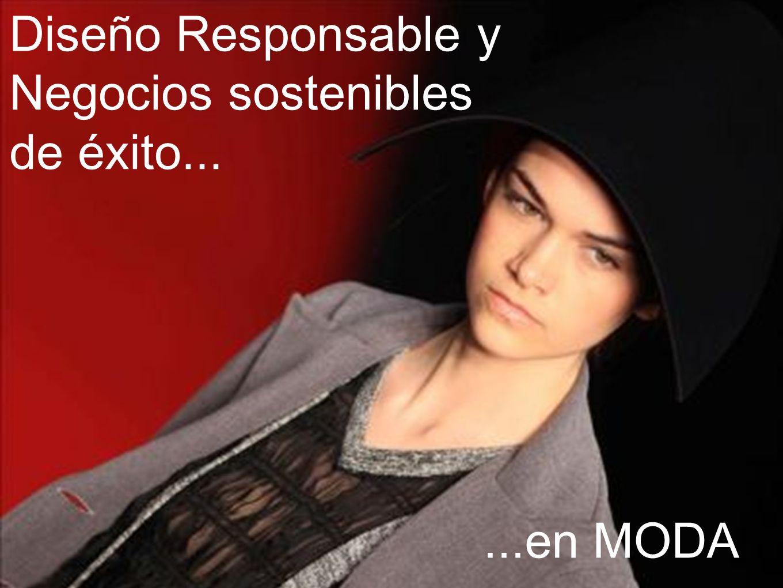 Diseño Responsable y Negocios sostenibles de éxito......en MODA