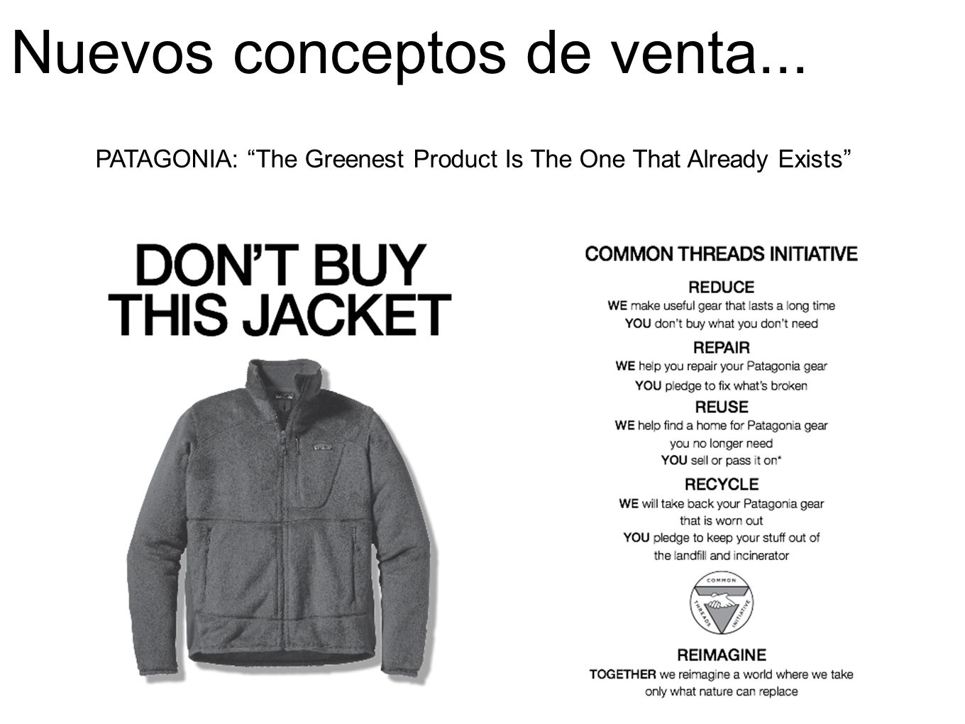 Nuevos conceptos de venta... PATAGONIA: The Greenest Product Is The One That Already Exists