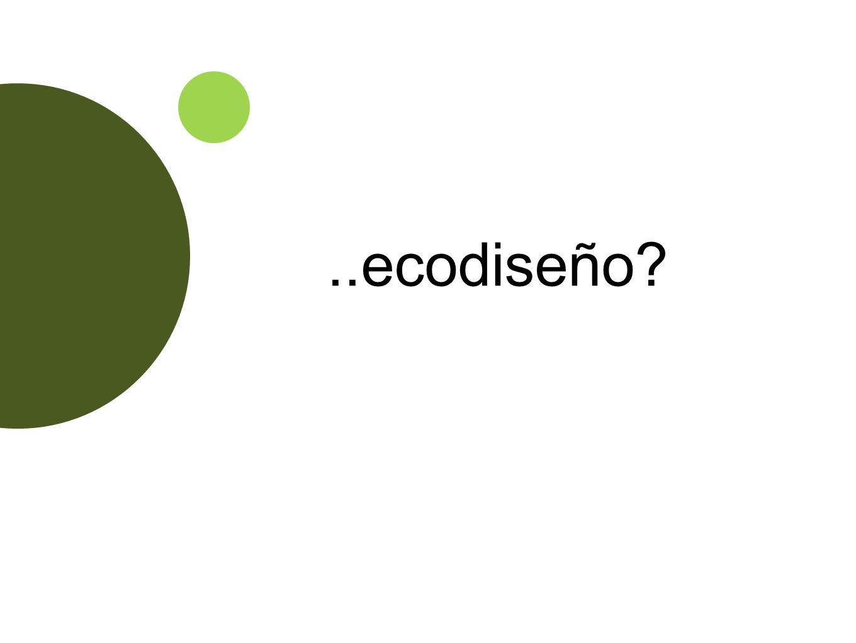 ..ecodiseño?