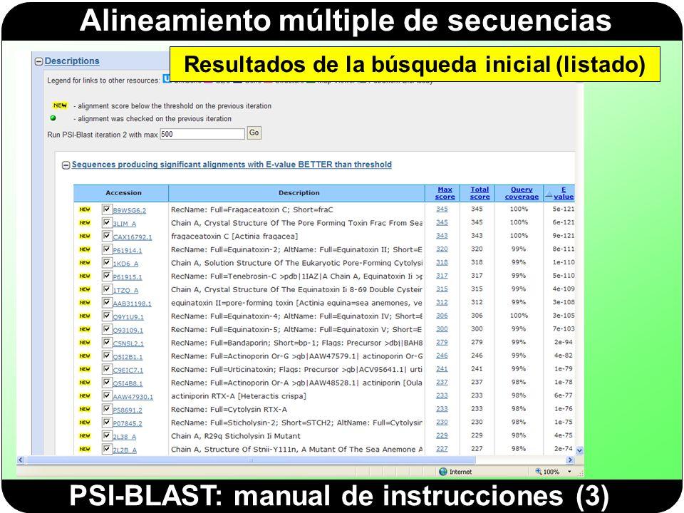 Alineamiento múltiple de secuencias PSI-BLAST: manual de instrucciones (4) 3.- A continuación, PSI-BLAST hace un AMS que incluye todas las secuencias cuyo parecido con la secuencia problema ha obtenido una puntuación estadísticamente significativa.