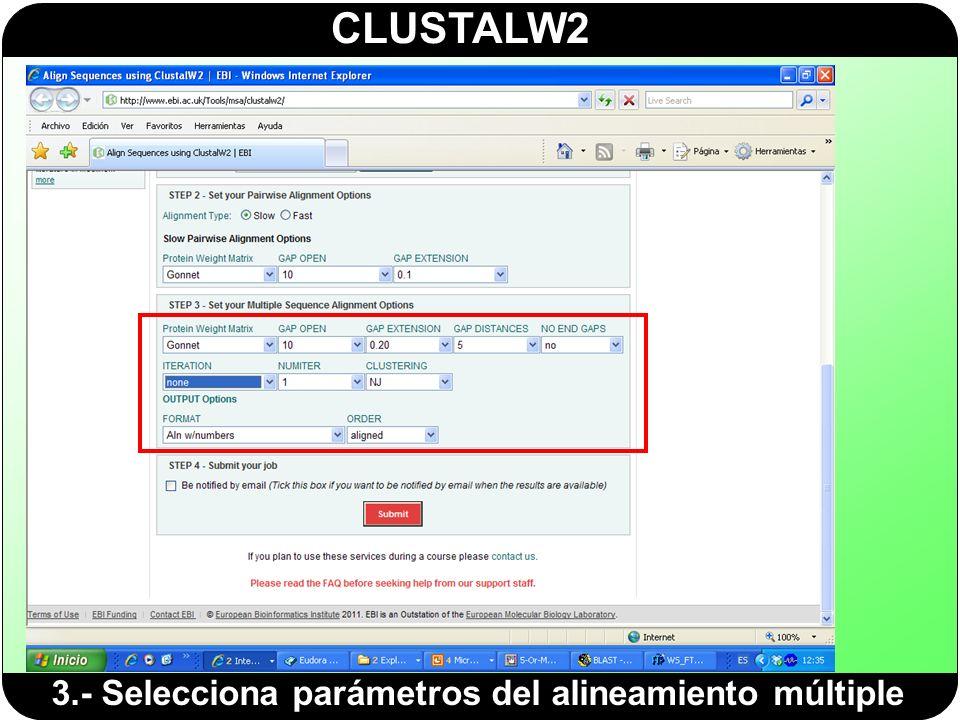 CLUSTALW2 3.- Selecciona parámetros del alineamiento múltiple