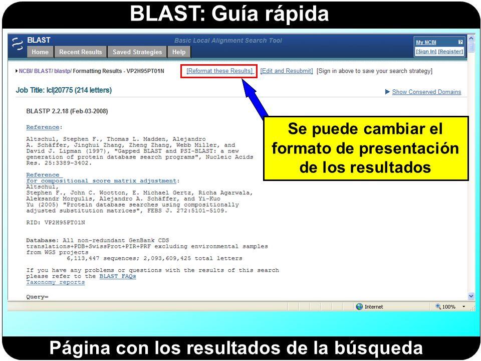 BLAST: Guía rápida Página con los resultados de la búsqueda Se puede cambiar el formato de presentación de los resultados
