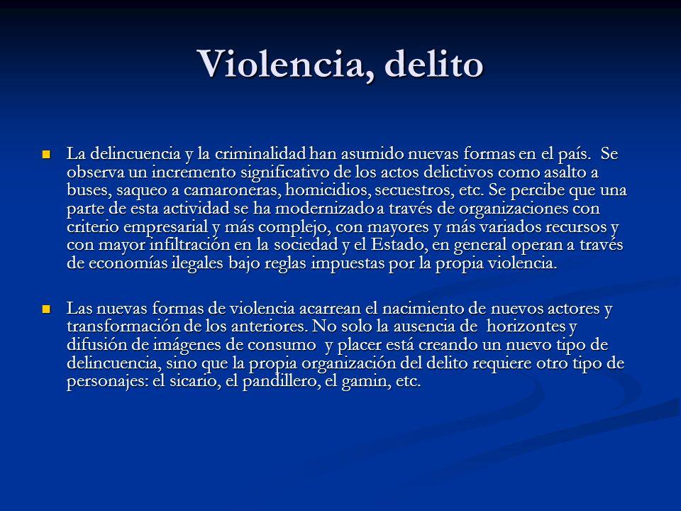 Violencia, delito La delincuencia y la criminalidad han asumido nuevas formas en el país.