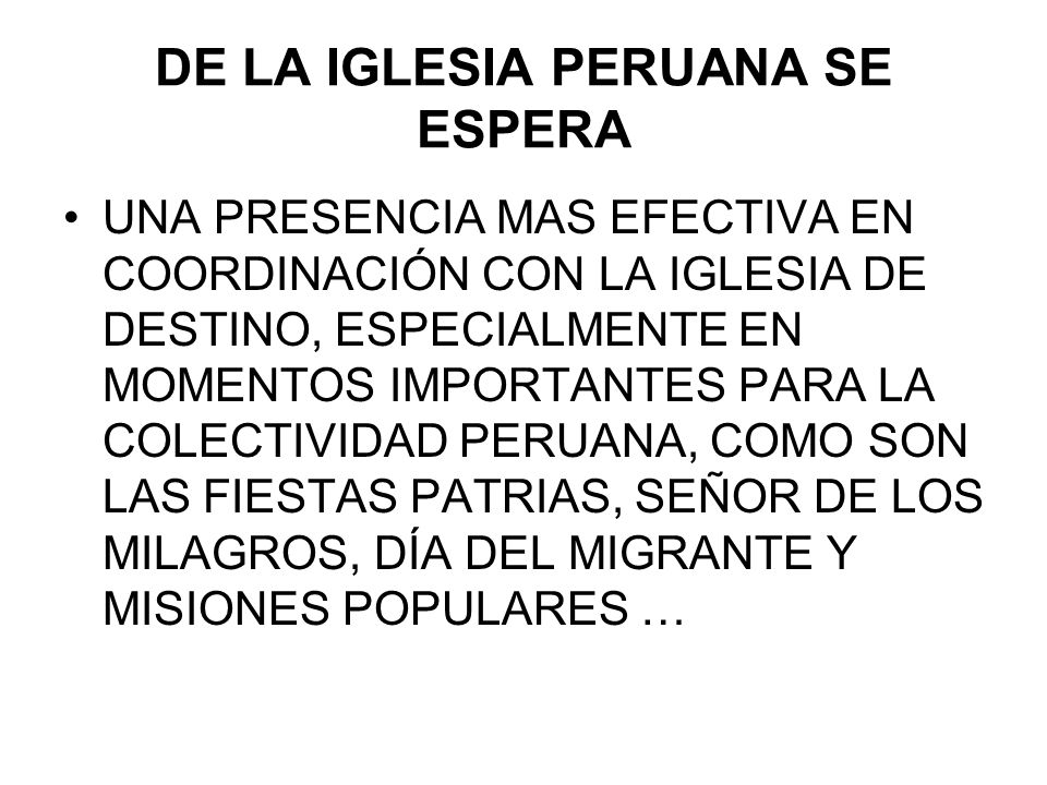 DE LA IGLESIA PERUANA SE ESPERA UNA PRESENCIA MAS EFECTIVA EN COORDINACIÓN CON LA IGLESIA DE DESTINO, ESPECIALMENTE EN MOMENTOS IMPORTANTES PARA LA CO