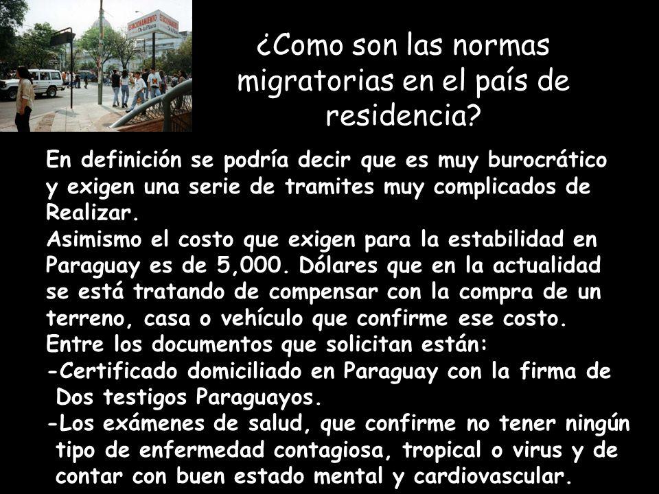¿Como son las normas migratorias en el país de residencia.