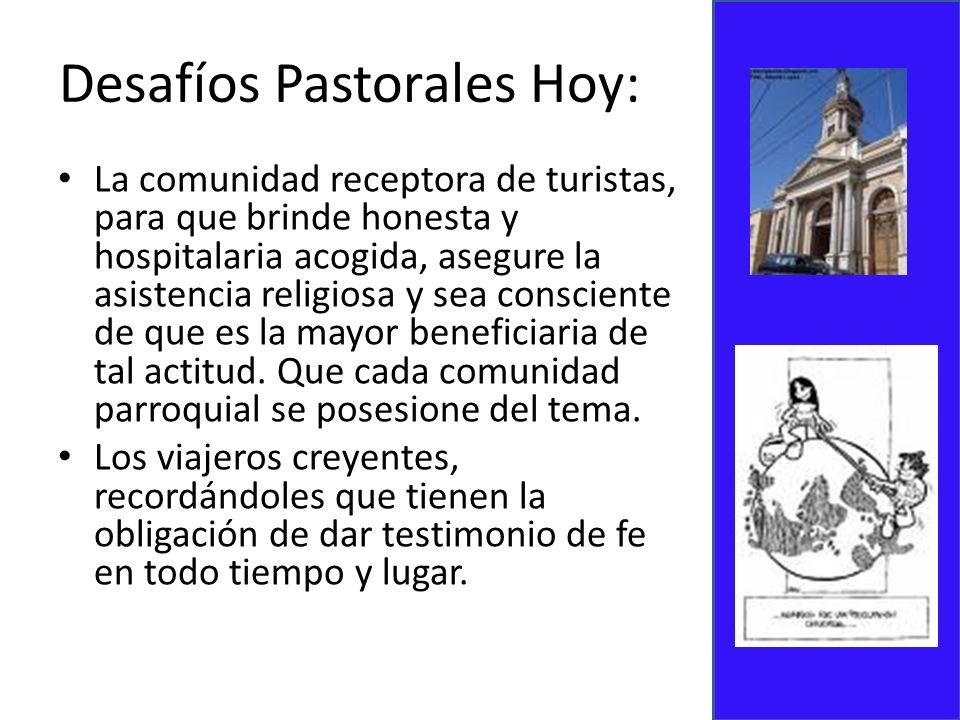 Jornadas de Pastoral del Turismo: Esta se realiza con la apertura de la Temporada de Cruceros.