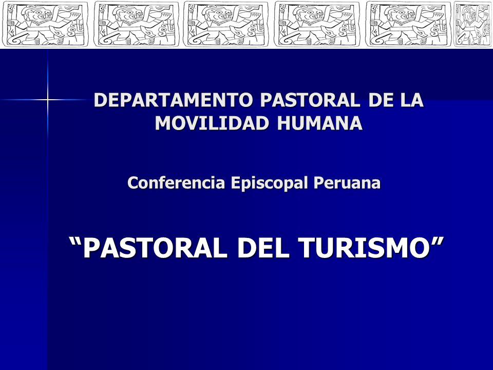 RESPUESTA DE LA IGLESIA PERUANA La Iglesia Peruana debe ser más consciente de la realidad del turismo.
