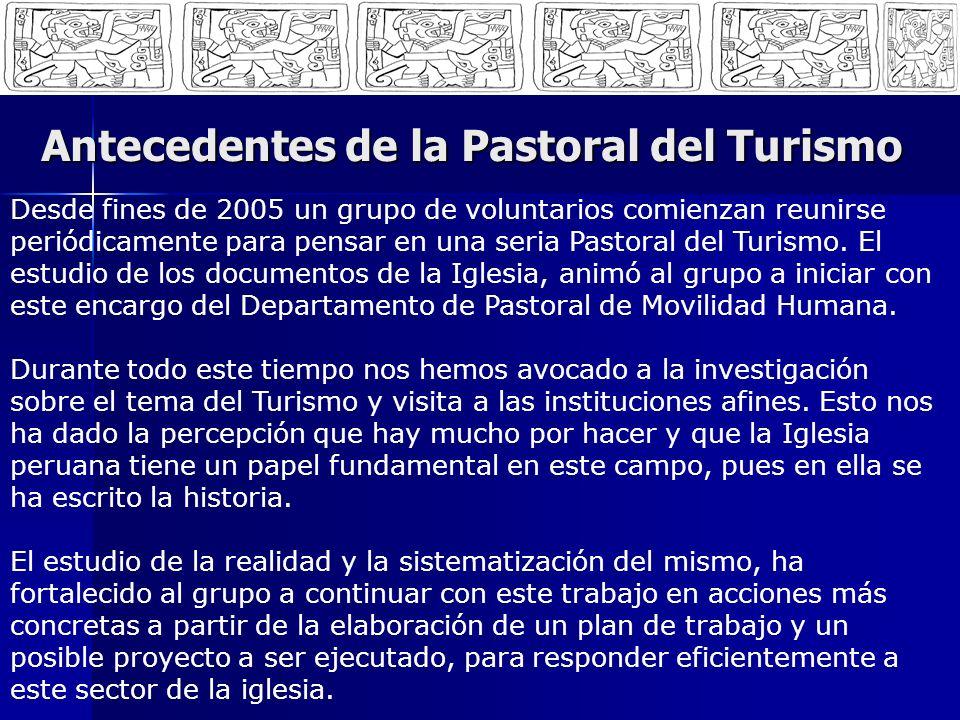 LINEAMIENTOS GENERALES PARA EL PLAN DEL 2008-2009 Sensibilizar a las diferentes instancias de la Iglesia sobre la importancia de la Pastoral del Turismo y su impacto en el público objetivo.