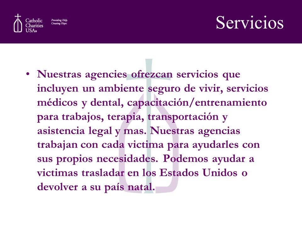 Servicios Nuestras agencies ofrezcan servicios que incluyen un ambiente seguro de vivir, servicios médicos y dental, capacitación/entrenamiento para t