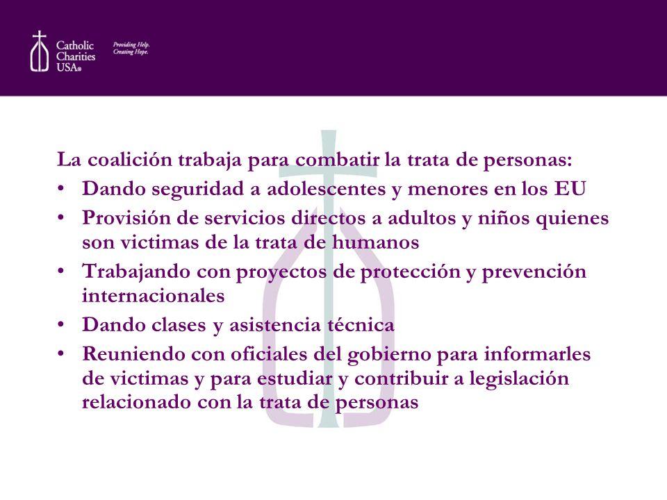 La coalición trabaja para combatir la trata de personas: Dando seguridad a adolescentes y menores en los EU Provisión de servicios directos a adultos