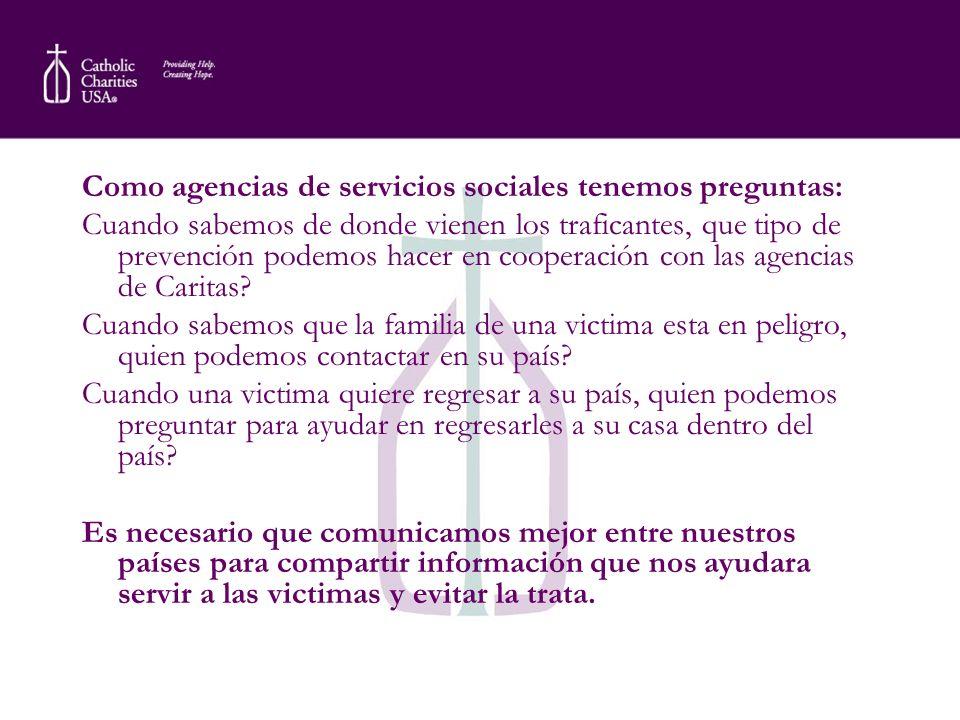 Como agencias de servicios sociales tenemos preguntas: Cuando sabemos de donde vienen los traficantes, que tipo de prevención podemos hacer en coopera