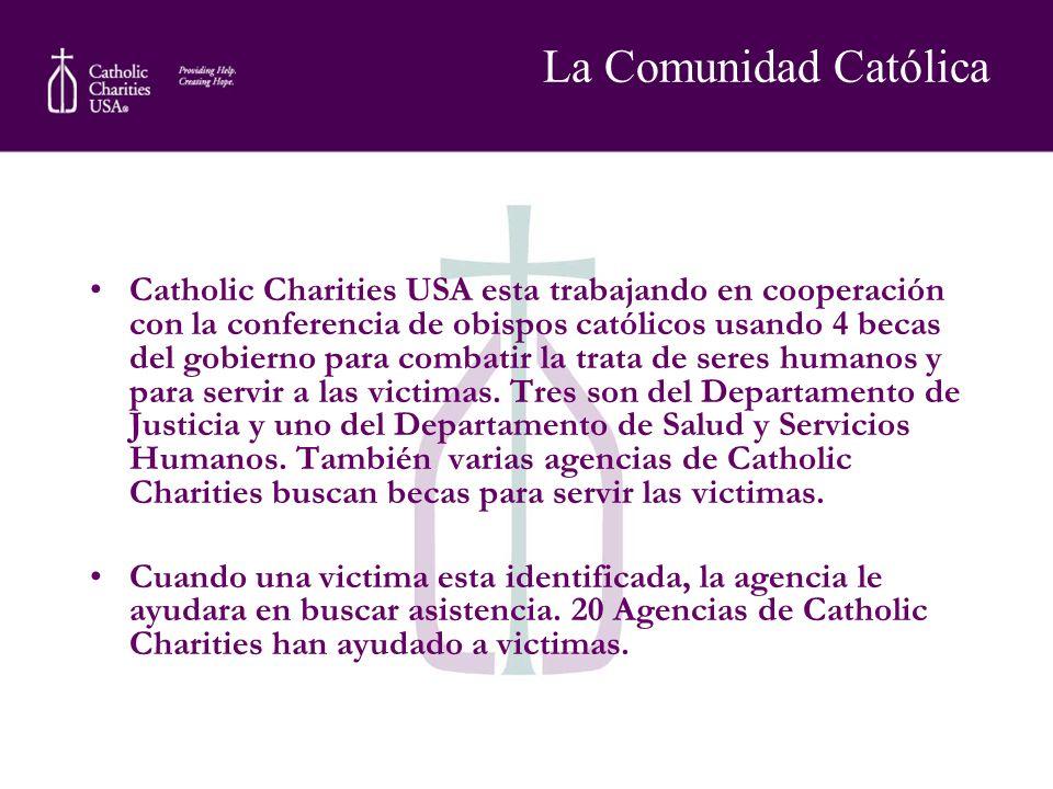 La Comunidad Católica Catholic Charities USA esta trabajando en cooperación con la conferencia de obispos católicos usando 4 becas del gobierno para c