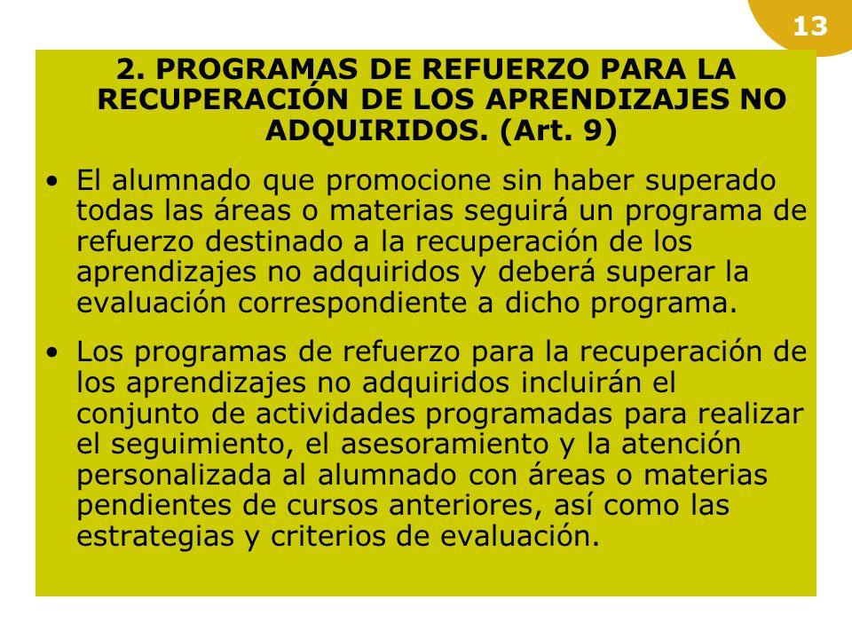 12 Características de los Programas de Refuerzo de áreas o materias instrumentales básicas. Grupo no superior a quince. El que supere los déficits de