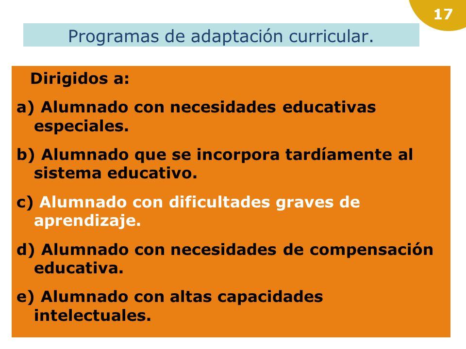 16 La ADAPTACIÓN CURRICULAR es una medida de modificación de los elementos del currículo, para dar respuesta al ALUMNADO CON NECESIDADES ESPECÍFICAS D