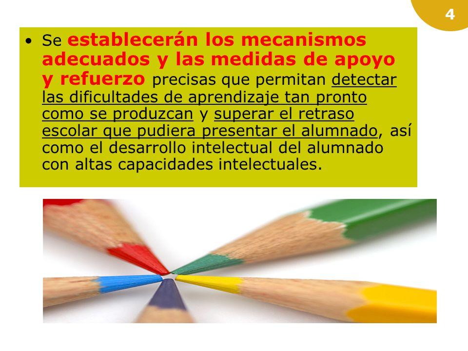 3 Dado el carácter obligatorio de la educación básica, las medidas de atención a la diversidad que se apliquen estarán orientadas a: responder a las n
