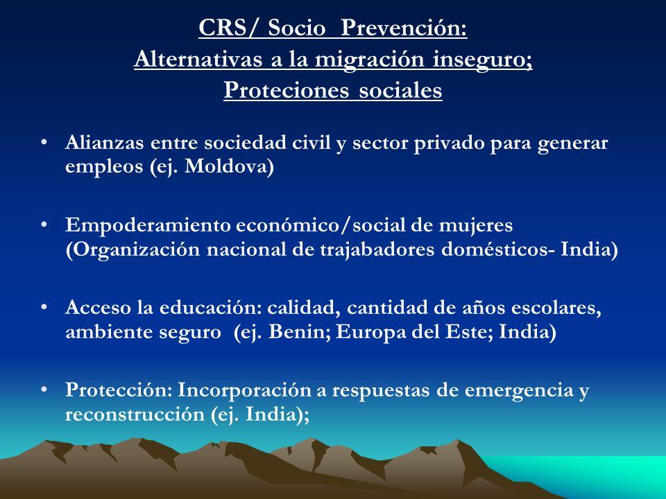 CRS/ Socio Prevención: Alternativas a la migración inseguro; Proteciones sociales Alianzas entre sociedad civil y sector privado para generar empleos (ej.