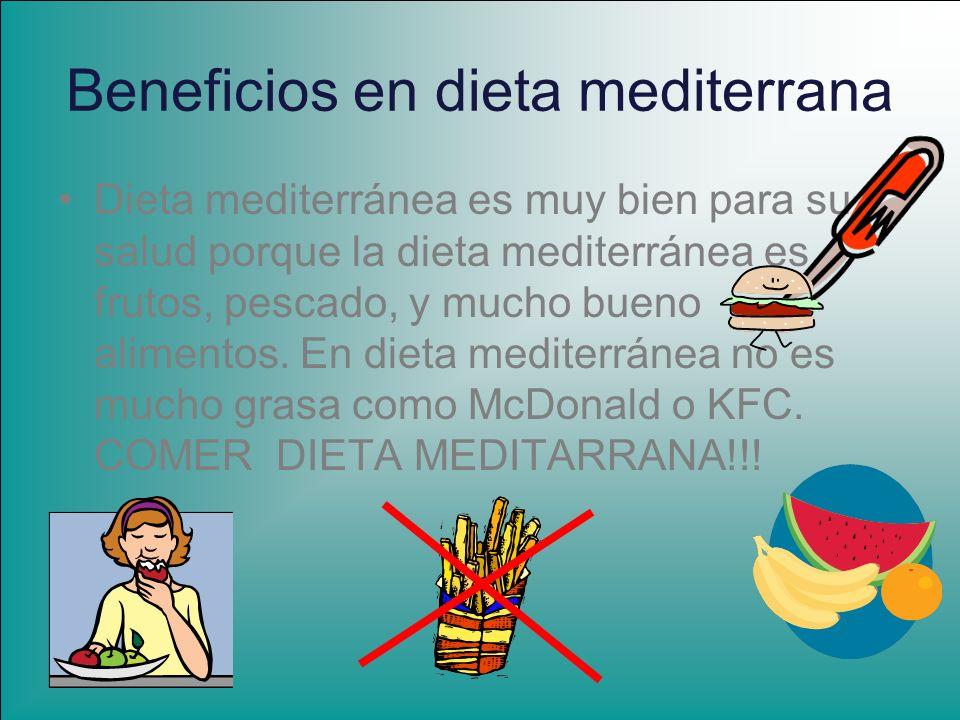 Beneficios en dieta mediterrana Dieta mediterránea es muy bien para su salud porque la dieta mediterránea es frutos, pescado, y mucho bueno alimentos.