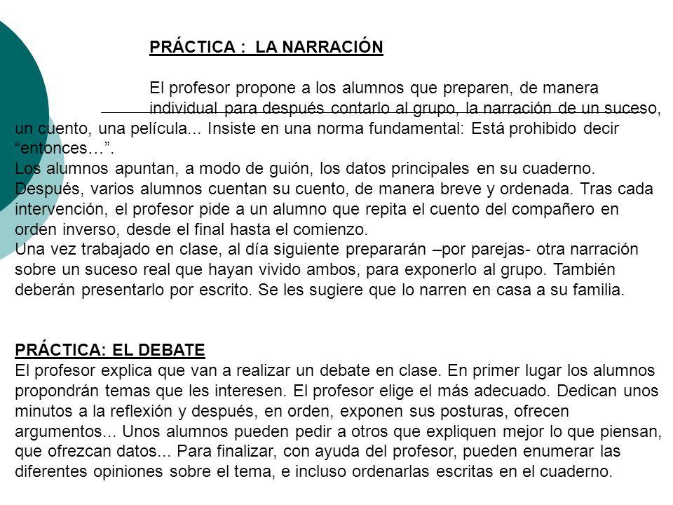 PRÁCTICA : LA NARRACIÓN El profesor propone a los alumnos que preparen, de manera individual para después contarlo al grupo, la narración de un suceso