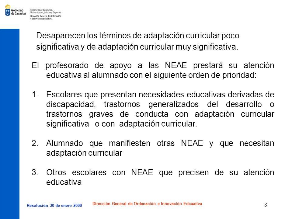 Resolución 30 de enero 2008 Resolución 30 de enero 2008 Dirección General de Ordenación e Innovación Edcuativa 9 La Comisión de Coordinación Pedagógica de cada centro fijará los criterios de prioridad, de cada uno de los bloques señalados.