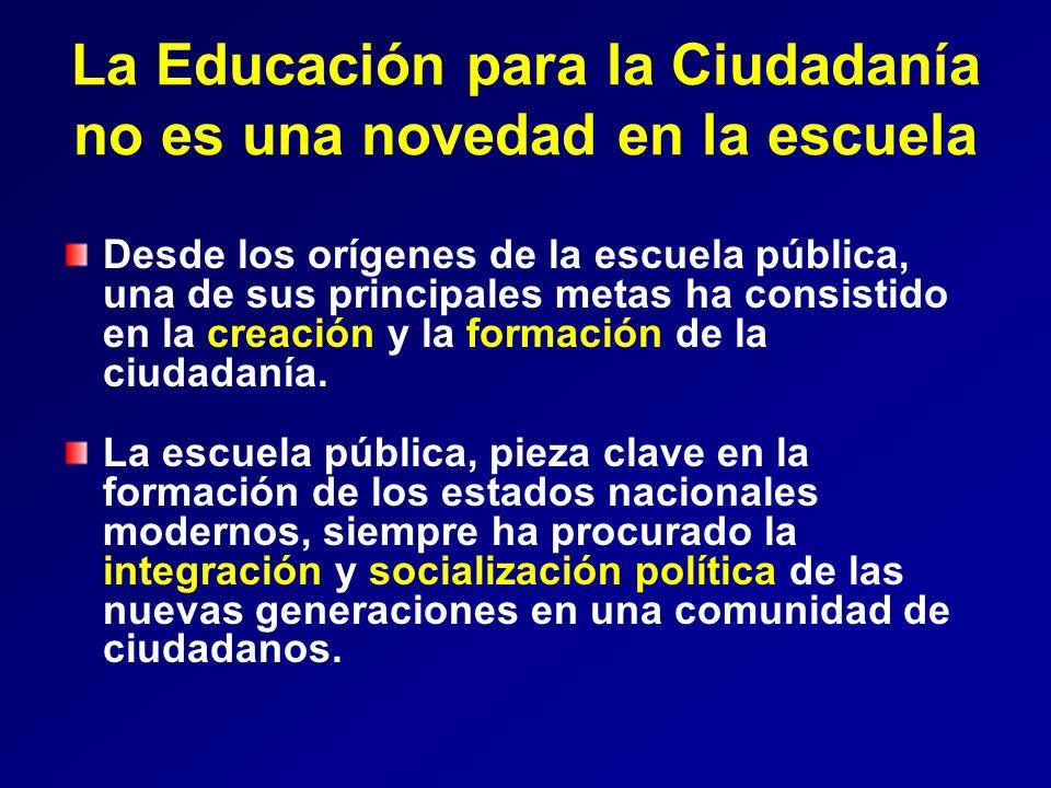 La Educación para la Ciudadanía no es una novedad en la escuela Desde los orígenes de la escuela pública, una de sus principales metas ha consistido e