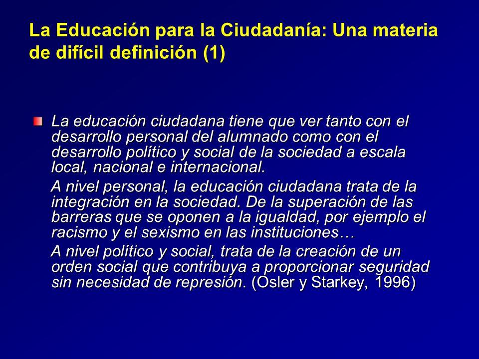 La Educación para la Ciudadanía: Una materia de difícil definición (2) La educación ciudadana es un concepto multilateral que alude a aspectos políticos, sociales, económicos, culturales, ambientales y éticos de las sociedades democráticas modernas.