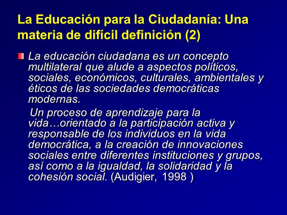La Educación para la Ciudadanía: Una materia de difícil definición (2) La educación ciudadana es un concepto multilateral que alude a aspectos polític
