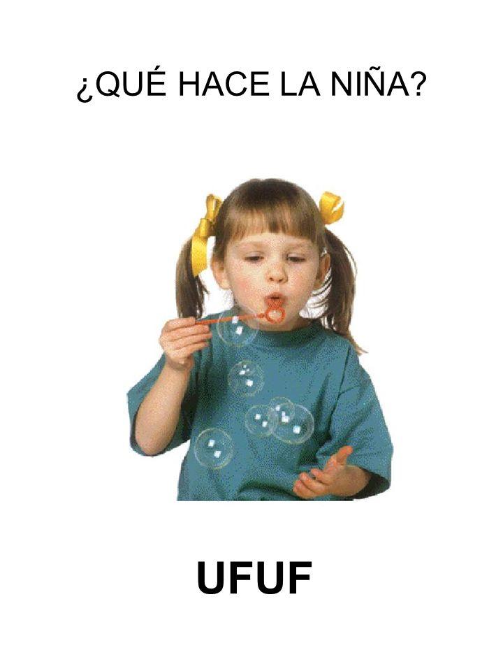 ¿QUÉ HACE LA NIÑA UFUF
