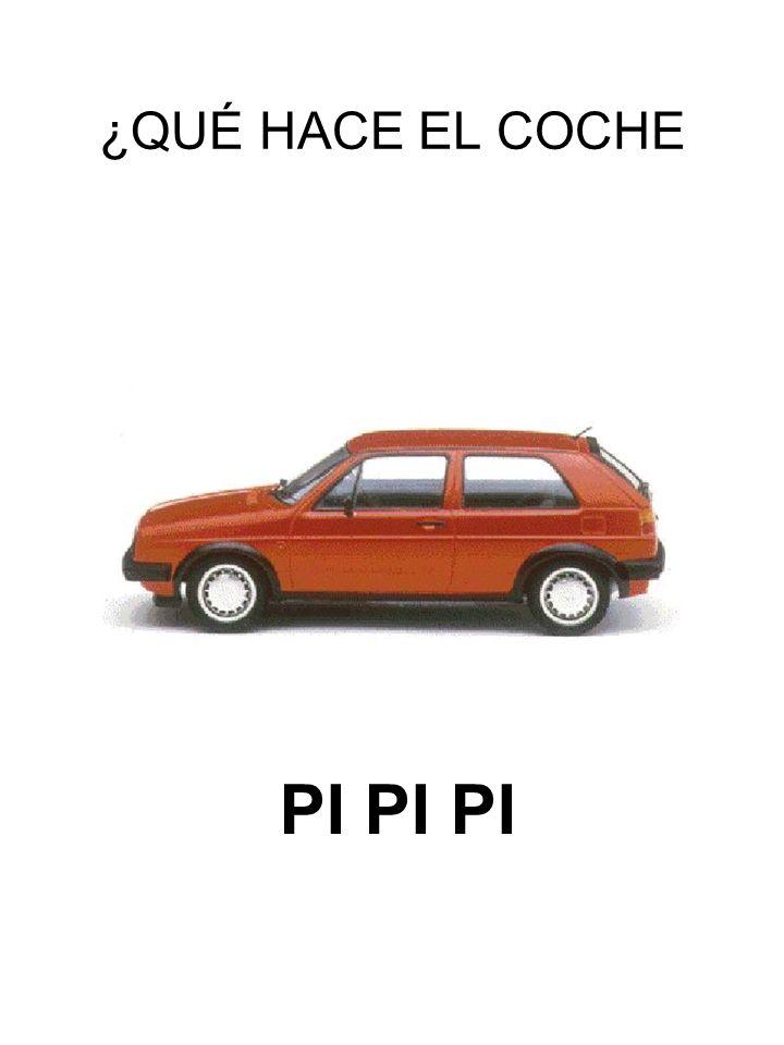 ¿QUÉ HACE EL COCHE PI PI PI