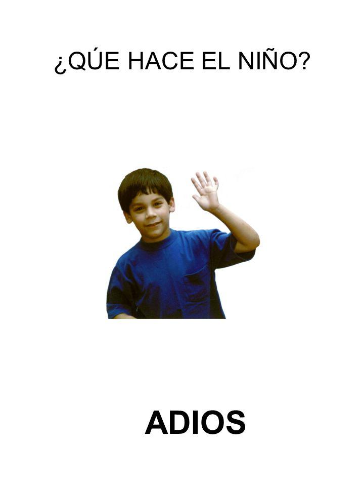 ¿QÚE HACE EL NIÑO ADIOS