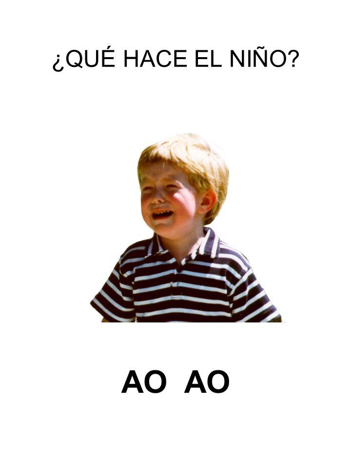 ¿QUÉ HACE EL NIÑO AO