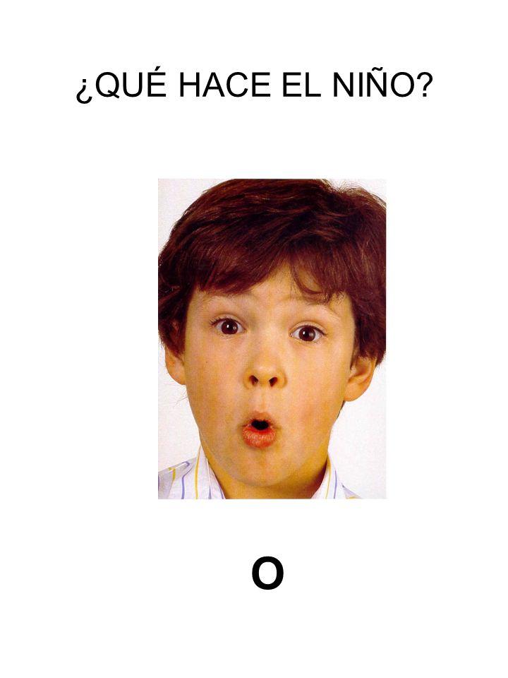 ¿QUÉ HACE EL NIÑO O
