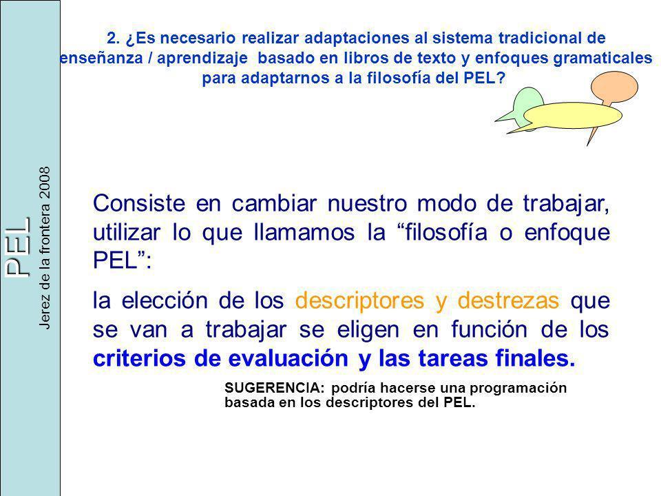 PEL Jerez de la frontera 2008 2. ¿Es necesario realizar adaptaciones al sistema tradicional de enseñanza / aprendizaje basado en libros de texto y enf