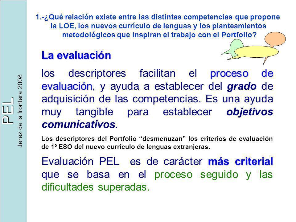 PEL Jerez de la frontera 2008 1.-¿Qué relación existe entre las distintas competencias que propone la LOE, los nuevos currículo de lenguas y los plant