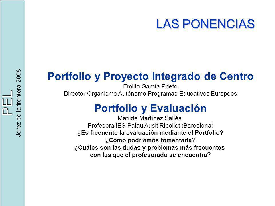 PEL Jerez de la frontera 2008 Portfolio y Proyecto Integrado de Centro Emilio García Prieto Director Organismo Autónomo Programas Educativos Europeos Portfolio y Evaluación Matilde Martínez Sallés.