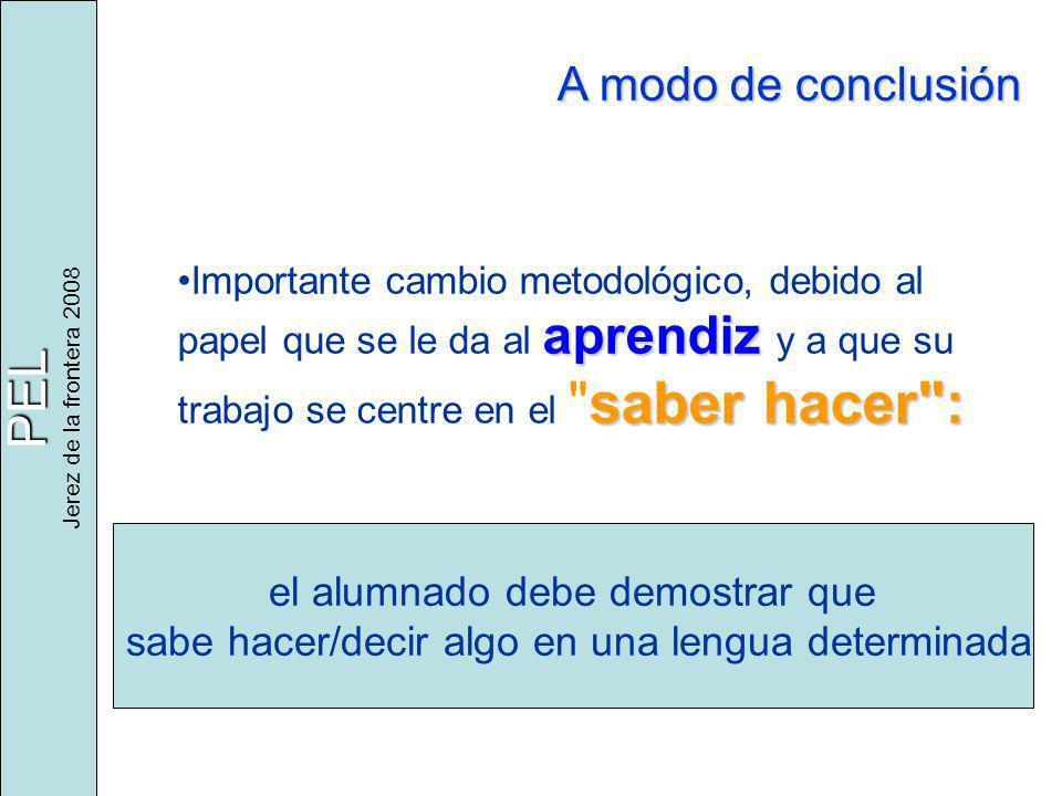 PEL Jerez de la frontera 2008 A modo de conclusión aprendiz saber hacer