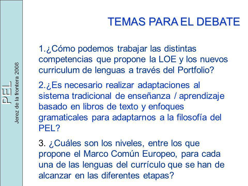 PEL Jerez de la frontera 2008 1.¿Cómo podemos trabajar las distintas competencias que propone la LOE y los nuevos curriculum de lenguas a través del Portfolio.