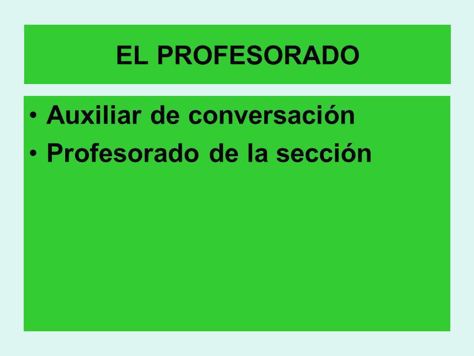 EL PROFESORADO Auxiliar de conversación Profesorado de la sección