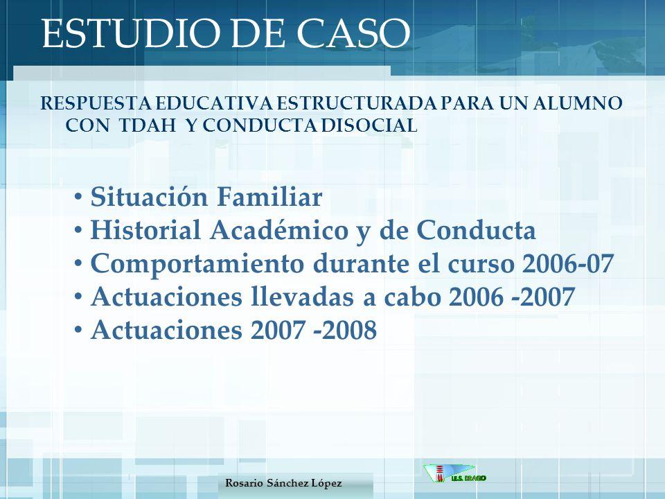 RESPUESTA EDUCATIVA ESTRUCTURADA PARA UN ALUMNO CON TDAH Y CONDUCTA DISOCIAL ESTUDIO DE CASO Situación Familiar Historial Académico y de Conducta Comp