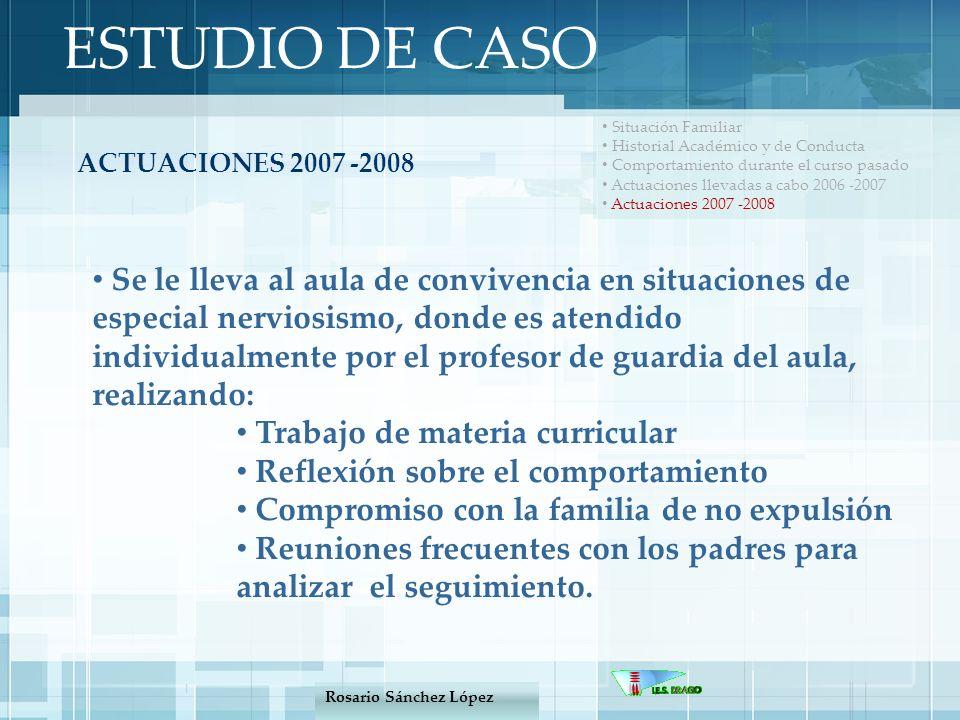 ESTUDIO DE CASO Situación Familiar Historial Académico y de Conducta Comportamiento durante el curso pasado Actuaciones llevadas a cabo 2006 -2007 Act
