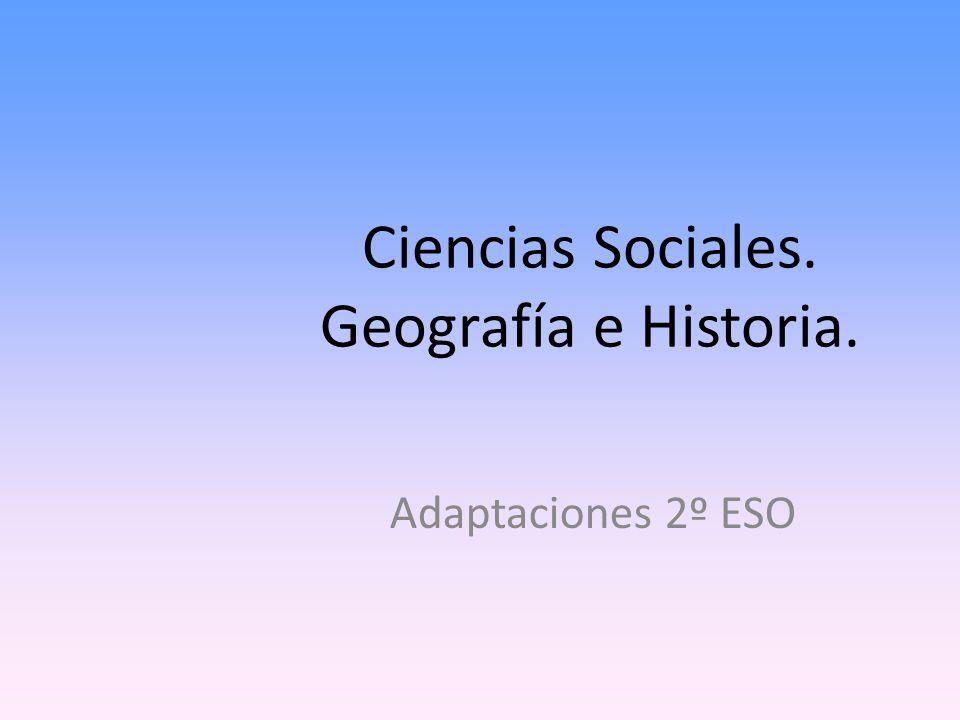 Ciencias Sociales. Geografía e Historia. Adaptaciones 2º ESO