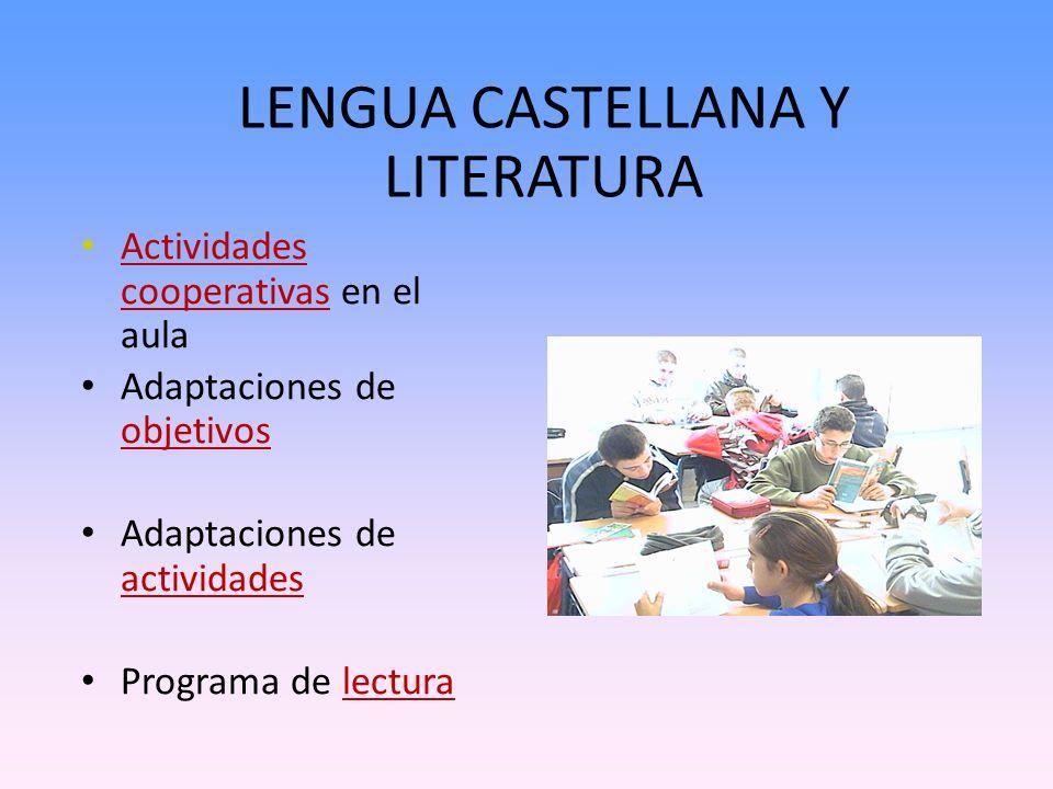 LENGUA CASTELLANA Y LITERATURA Actividades cooperativas en el aula Adaptaciones de objetivos Adaptaciones de actividades Programa de lectura